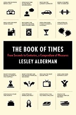 The Book of Times: From Seconds to Centuries, a Compendium of Measures 9780062074188