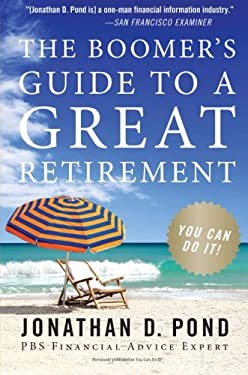 The Boomer's Guide to a Great Retirement: You Can Do It!