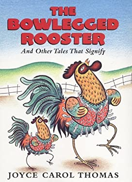 The Bowlegged Rooster: And Other Tales That Signify