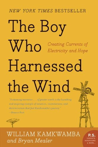 The Boy Who Harnessed the Wind: Creating Currents of Electricity and Hope 9780061730337
