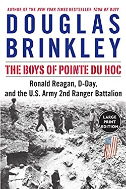 The Boys of Pointe Du Hoc: Ronald Reagan, D-Day, and the U.S. Army 2nd Ranger Battalion 9780060759346