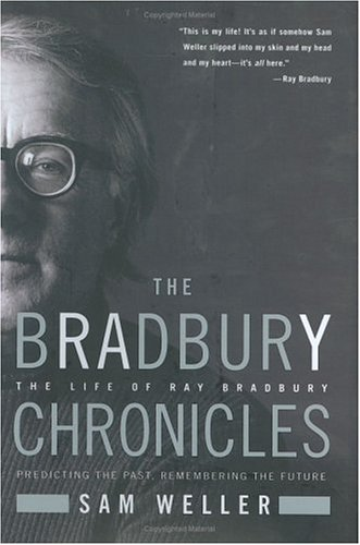 The Bradbury Chronicles: The Life of Ray Bradbury 9780060545819