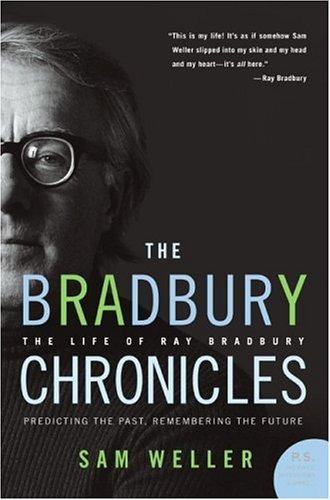 The Bradbury Chronicles: The Life of Ray Bradbury 9780060545840