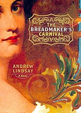 The Breadmaker's Carnival