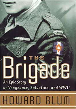 The Brigade: Epic Story of Vengeance, Salvation, and World War II