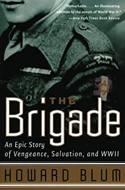 The Brigade: An Epic Story of Vengeance, Salvation, and WWII 9780060932831