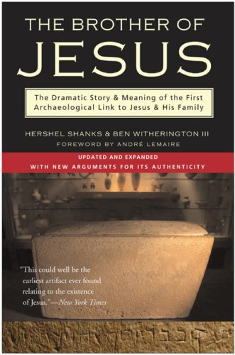 The Brother of Jesus: The Dramatic Story & Meaning of the First Archaeological Link to Jesus & His Family 9780060581176