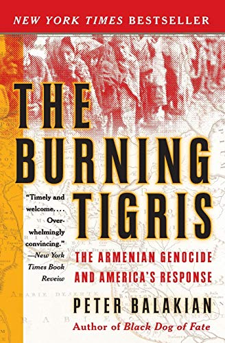 The Burning Tigris: The Armenian Genocide and America's Response 9780060558703