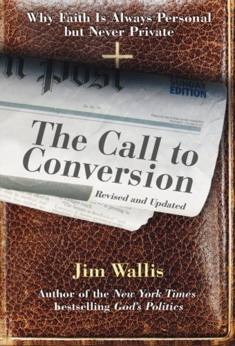 The Call to Conversion: Why Faith Is Always Personal But Never Private 9780060842376