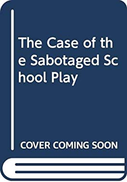 The Case of the Sabotaged School Play
