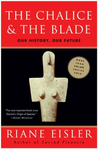 Chalice and the Blade : Our History, Our Future