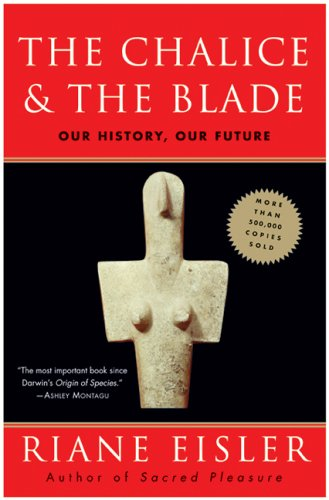 The Chalice and the Blade: Our History, Our Future 9780062502896