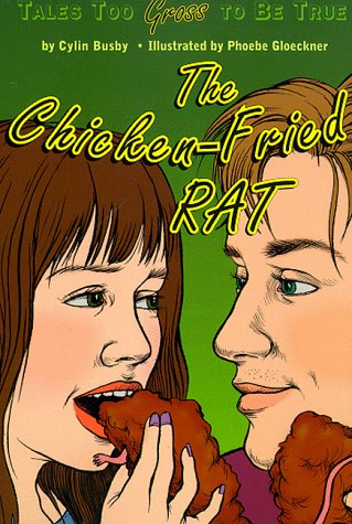 The Chicken-Fried Rat: Tales Too Gross to Be True
