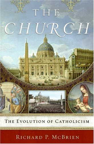 The Church: The Evolution of Catholicism 9780061245251