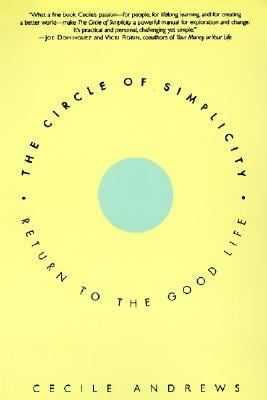 The Circle of Simplicity: Return to the Good Life 9780060928728