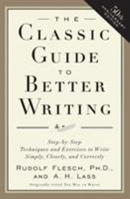 The Classic Guide to Better Writing: Step-By-Step Techniques and Exercises to Write Simply, Clearly and Correctly 9780062730480