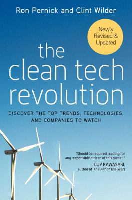 The Clean Tech Revolution: Discover the Top Trends, Technologies, and Companies to Watch 9780060896249