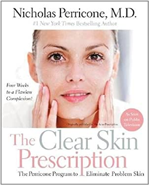 The Clear Skin Prescription: The Perricone Program to Eliminate Problem Skin 9780060934361