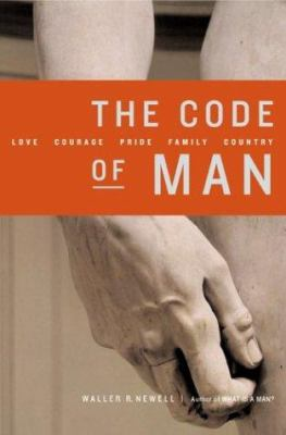 The Code of Man: Love Courage Pride Family Country