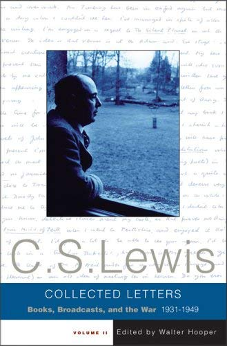 The Collected Letters of C. S. Lewis: Books, Broadcasts, and the War, 1931-1949