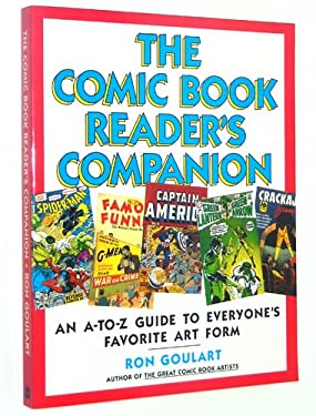 Comic Book Reader's Companion : An A-Z Guide to the World's Favorite Art Form