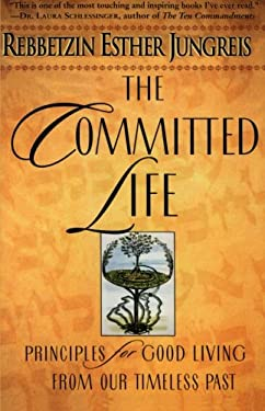 The Committed Life: Principles for Good Living from Our Timeless Past 9780060930851
