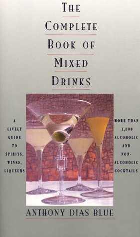 The Complete Book of Mixed Drinks: More Than 1,000 Alcoholic and Non-Alcoholic Cocktails