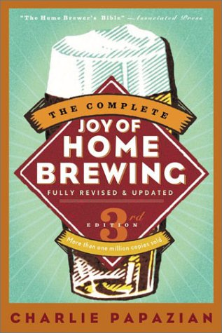 The Complete Joy of Homebrewing Third Edition 9780060531058