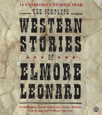 The Complete Western Stories of Elmore Leonard CD: The Complete Western Stories of Elmore Leonard CD