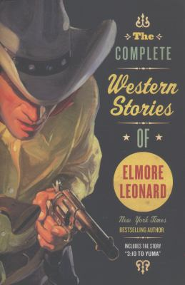The Complete Western Stories of Elmore Leonard 9780061242922