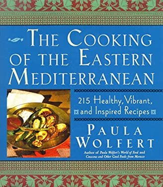 The Cooking of the Eastern Mediterranean: 300 Healthy, Vibrant, and Inspired Recipes 9780060166519