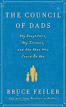 The Council of Dads: My Daughters, My Illness, and the Men Who Could Be Me 9780061778766