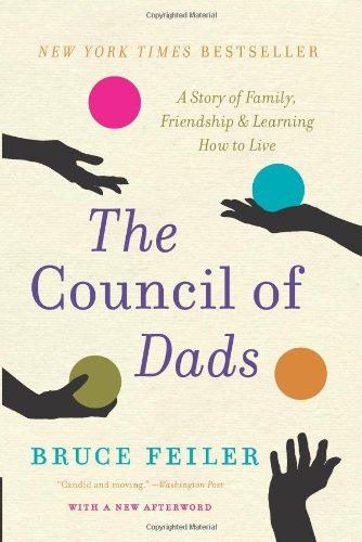 The Council of Dads: A Story of Family, Friendship & Learning How to Live 9780061778773