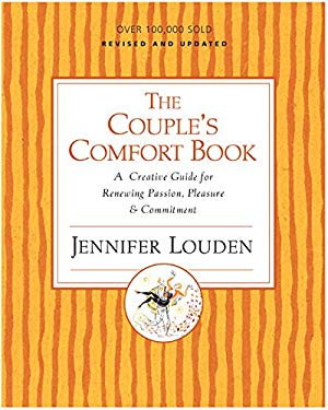 The Couple's Comfort Book: A Creative Guide for Renewing Passion, Pleasure & Commitment