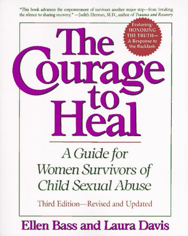 The Courage to Heal: A Guide for Women Survivors of Child Sexual Abuse, Featuring