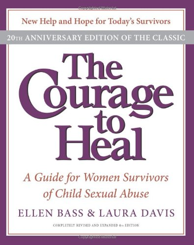 The Courage to Heal: A Guide for Women Survivors of Child Sexual Abuse 9780061284335