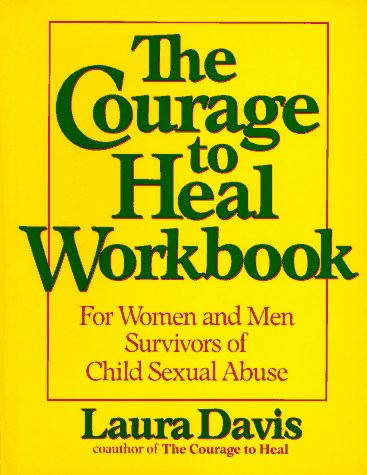 The Courage to Heal Workbook: For Women and Men Survivors of Child Sexual Abuse 9780060964375