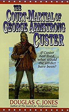 The Court-Martial of George: Court-Martial of Custer, the