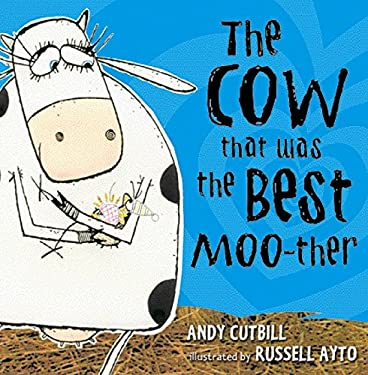 The Cow That Was the Best Moo-Ther