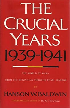 The Crucial Years, 1939-1941