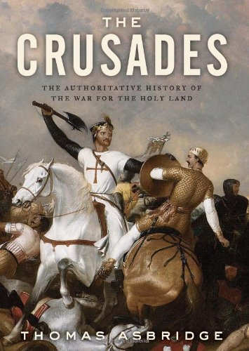 The Crusades: The Authoritative History of the War for the Holy Land 9780060787288