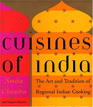 The Cuisines of India: The Art and Tradition of Regional Indian Cooking