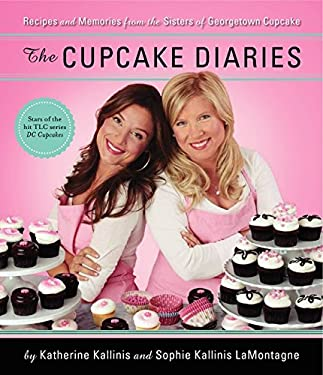 The Cupcake Diaries: Recipes and Memories from the Sisters of Georgetown Cupcake 9780062090607