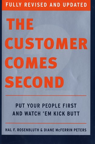 The Customer Comes Second: Put Your People First and Watch 'em Kick Butt 9780060526566