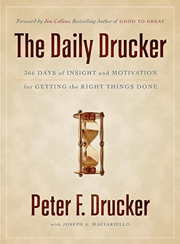 The Daily Drucker: 366 Days of Insight and Motivation for Getting the Right Things Done 9780060742447
