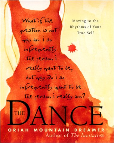 The Dance: Moving to the Rhythms of Your True Self 9780062516930