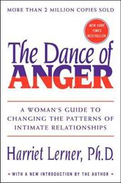 The Dance of Anger: A Woman's Guide to Changing the Pattern of Intimate Relationships 187214