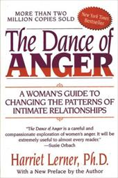 The Dance of Anger: A Woman's Guide to Changing the Patterns of Intimate Relationships 159192
