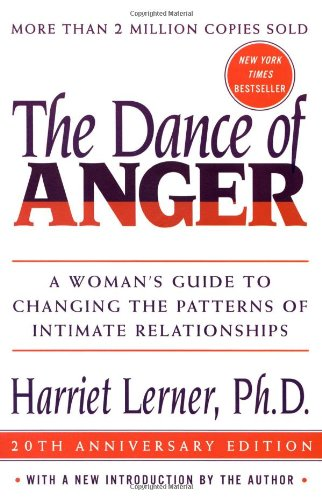 The Dance of Anger: A Woman's Guide to Changing the Patterns of Intimate Relationships 9780060741044