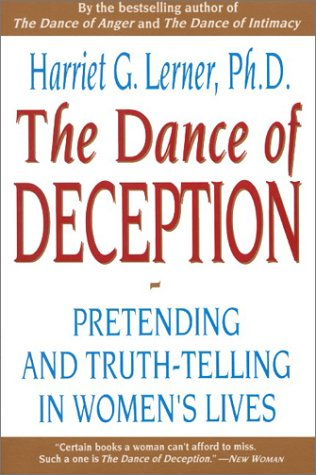 The Dance of Deception: A Guide to Authenticity and Truth-Telling in Women's Relationships 9780060924638
